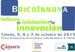 BRICOINNOVA: TALLERES DE INICIACION A LA INNOVACION. Toledo 5, 6 y 7 de octubre de 2015