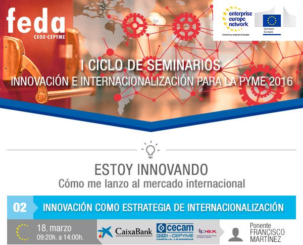 Albacete, 18 marzo. 09:30 horas, seminario GRATUITO. Innovación como Estrategia de Internacionalización