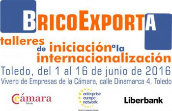 BRICOEXPORTA II - Talleres de iniciación a la internacionalización. Toledo, del 1 al 16 de junio de 2016