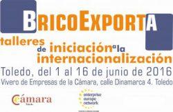 BRICOEXPORTA II Talleres de iniciación a la internacionalización. Toledo, del 1 al 16 de junio 2016