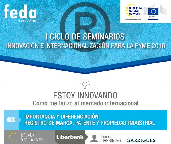 21 abril. 9:30 horas en FEDA, Importancia y diferenciación: REGISTRO DE MARCA, PATENTE Y PROPIEDAD INDUSTRIAL
