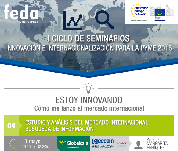 Taller GRATUITO Estudio y Análisis del Mercado Internacional, BÚSQUEDA DE INFORMACIÓN. 13 mayo. 10:00 en FEDA.