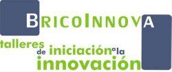 BRICOINNOVA Talleres de iniciación a la innovación. Talavera de la Reina, 7 y 8 de noviembre 2016