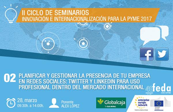 Masterclass . Planificar y gestionar la presencia de tu empresa en redes sociales: Twitter y Linkedin para uso profesional dentro del mercado internacional. 28 Marzo 2017 09:30 h. en Albacete.