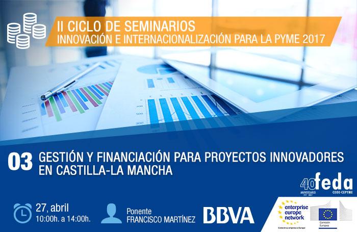 ALBACETE. Seminario de Gestión y financiación para proyectos innovadores en Castilla-La Mancha