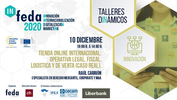 4º Taller IN-FEDA 2020. TIENDA ONLINE INTERNACIONAL. Albacete, 10 diciembre. Presencial y Online